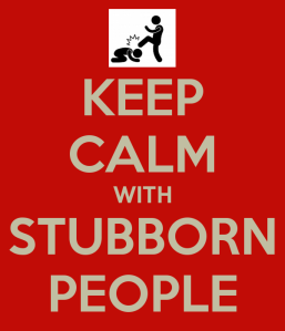 keep-calm-with-stubborn-people